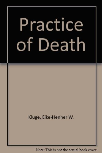 The Practice of Death: Kluge, Eike-Henner W