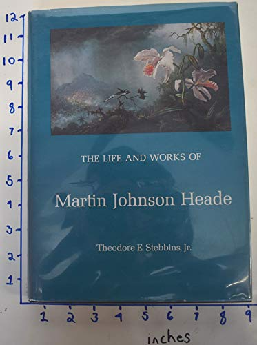 9780300018080: Life and Work of Martin Johnson Heade (Yale publications in the history of art)
