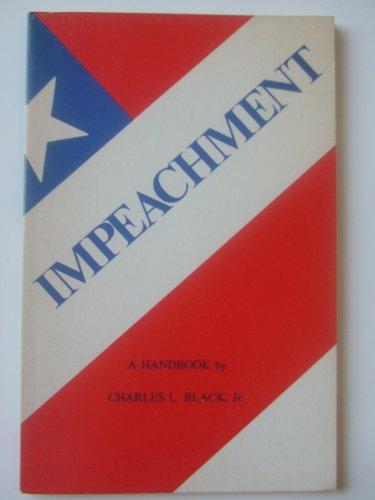 Impeachment: A Handbook: Black, Charles L