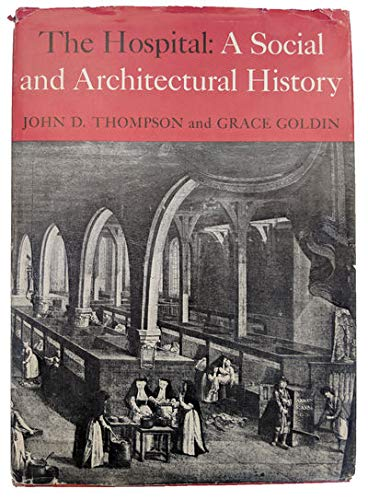 9780300018295: The hospital: A social and architectural history