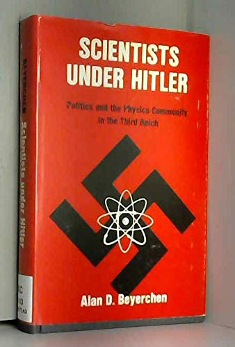 9780300018301: Scientists Under Hitler: Politics and the Physics Community in the Third Reich