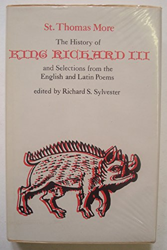 9780300018400: The History of King Richard III and Selections from the English and Latin Poems (Selected Works of St. Thomas More Series)