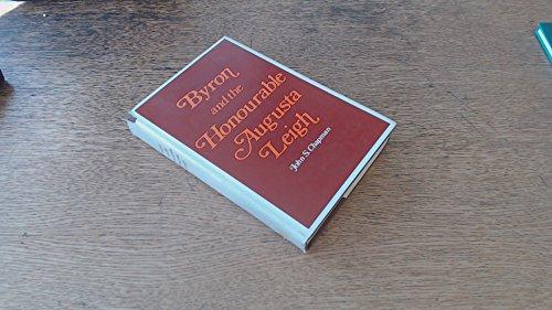 Byron and the Honourable Augusta Leigh: Chapman, John S.