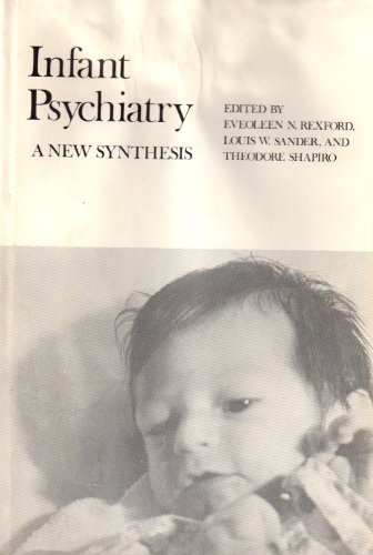 9780300018905: Infant Psychiatry: A New Synthesis (Monographs of the Journal of the American Academy of Child Psychiatry ; no. 2)