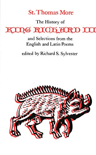 9780300019254: The History of King Richard III and Selections from the English and Latin Poems (Selected Works of St. Thomas More Series)