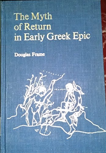 9780300019407: Myth of Return in Early Greek Epic