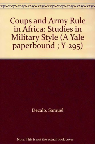 9780300019421: Coups and Army Rule in Africa: Studies in Military Style (A Yale paperbound ; Y-295)