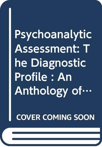 9780300019803: Psychoanalytic Assessment: The Diagnostic Profile : An Anthology of the Psychoanalytic Study of the Child