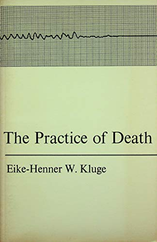 The Practice of Death: Eike-Henner W. Kluge