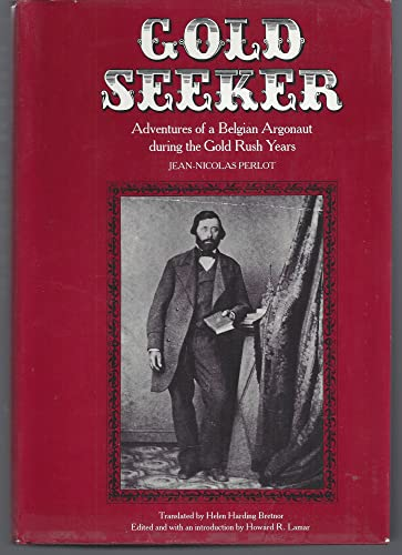 9780300019964: Gold Seeker: Adventures of a Belgian Argonaut in California and Oregon During the Gold Rush Years