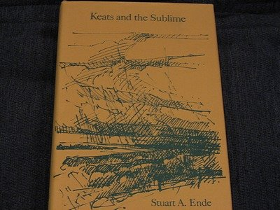 Keats and the Sublime: Ende, Stuart A.