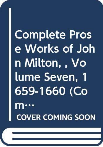9780300020151: 7: Complete Prose Works of John Milton, Volume VII: 1659-1660