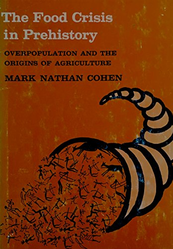 9780300020168: Food Crisis in Prehistory: Overpopulation and the Origins of Agriculture