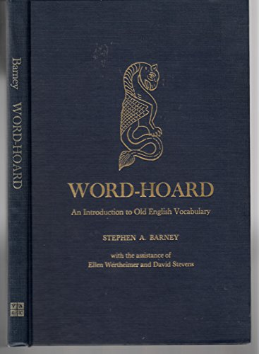Word-Hoard: An Introduction to Old English Vocabulary: Barney, Stephen A.