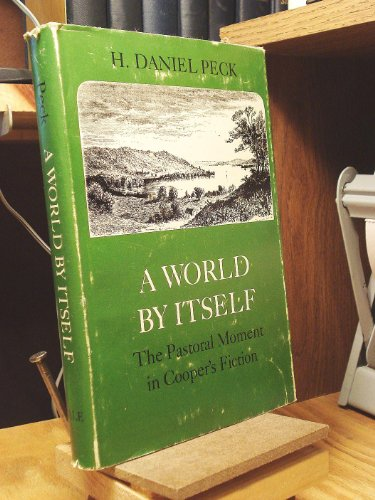 9780300020274: World by Itself: The Pastoral Moment in [James Fenimore] Cooper's Fiction