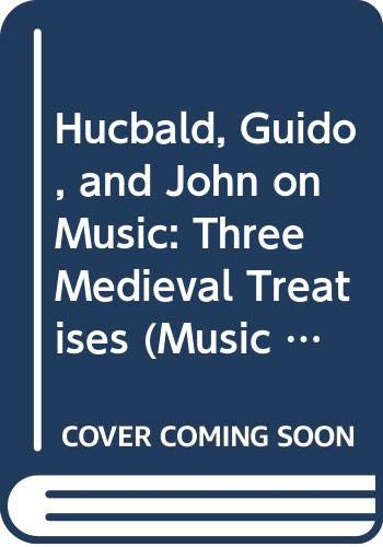 9780300020403: Hucbald, Guido and John on Music: Three Mediaeval Treatises (Music Theory Translation Series ; 3)