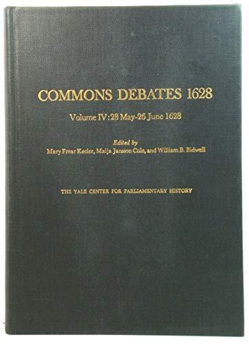 9780300020502: Proceedings in Parliament 1628: Volume IV, Commons Debates 1628, 28 May - 26 June 1628