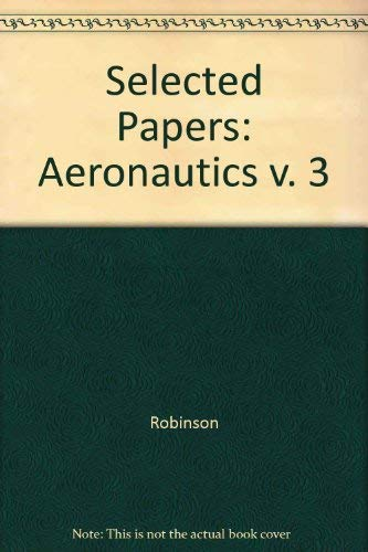 9780300020731: Selected Papers of Abraham Robinson Volume 3 Aeronautics