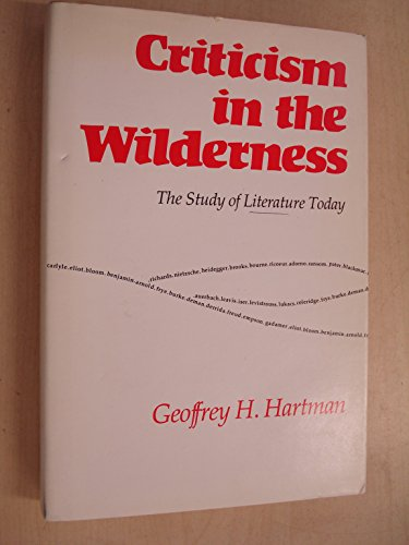 9780300020854: Criticism in the Wilderness: The Study of Literature Today