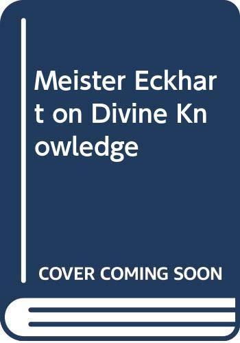 9780300020984: Meister Eckhart on Divine Knowledge