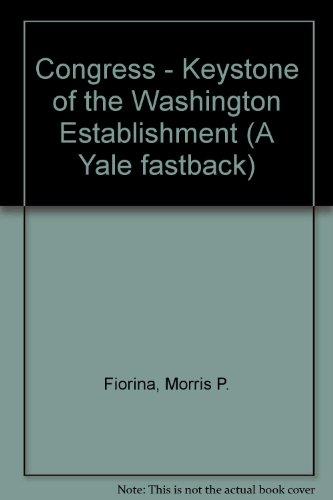 9780300021325: Congress - Keystone of the Washington Establishment (A Yale fastback)