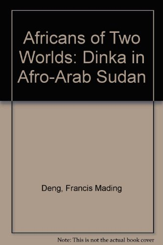 9780300021493: Africans of Two Worlds: Dinka in Afro-Arab Sudan