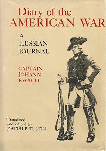 Diary of the American War: A Hessian: Captain Johann Ewald