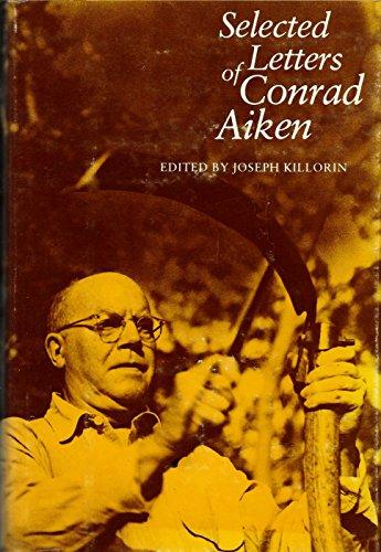 Selected Letters Of Conrad Aiken: Aiken, Conrad