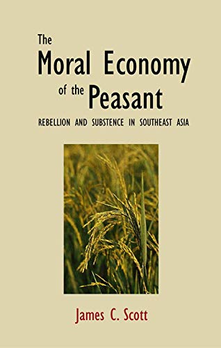 9780300021905: The Moral Economy of the Peasant: Rebellion and Subsistence in Southeast Asia