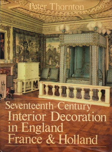 9780300021936: Seventeenth Century Interior Decoration in England, France and Holland (Studies in British art)