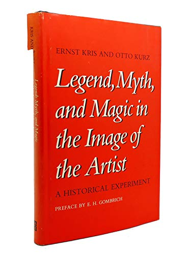 9780300022056: Legend, Myth and Magic in the Image of the Artist: A Historical Experiment