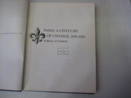 Paris: A Century of Change, 1878-1978.: EVENSON, NORMA