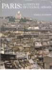 PARIS: A CENTURY OF CHANGE, 1878-1978: Evenson, Norma