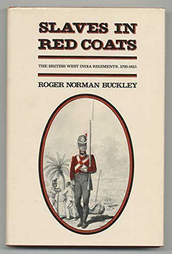 9780300022162: Slaves in Red Coats: The British West India Regiments, 1795-1815