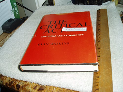 9780300022216: The Critical Act: Criticism and Community