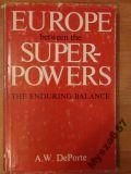 Europe Between the Superpowers: The Enduring Balance (signed)