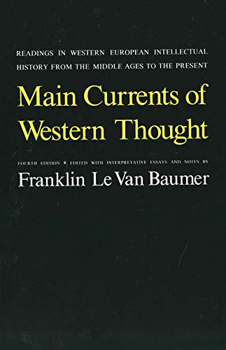 9780300022339: Main Currents of Western Thought: Readings in Western Europe Intellectual History from the Middle Ages to the Present, Fourth Edition