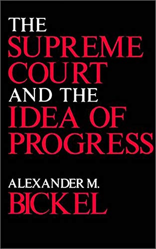 9780300022391: The Supreme Court and the Idea of Progress