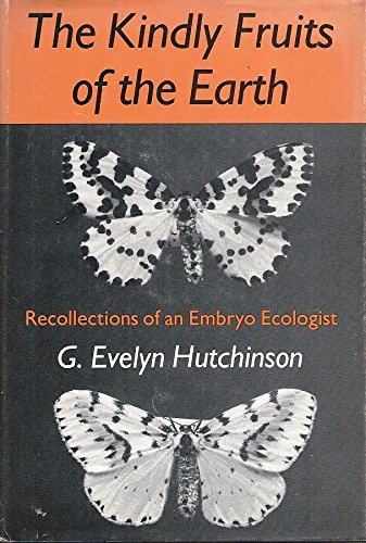 9780300022728: The kindly fruits of the earth: Recollections of an embryo ecologist