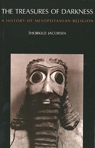 9780300022919: The Treasures of Darkness: History of Mesopotamian Religion