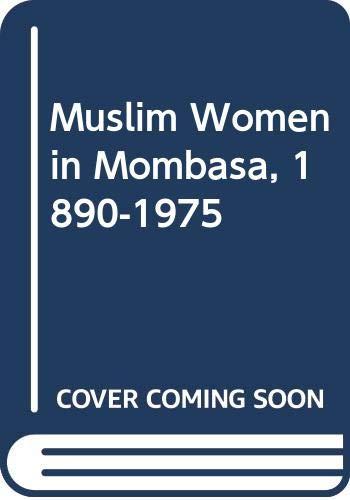 9780300023022: Muslim Women in Mombasa, 1890-1975