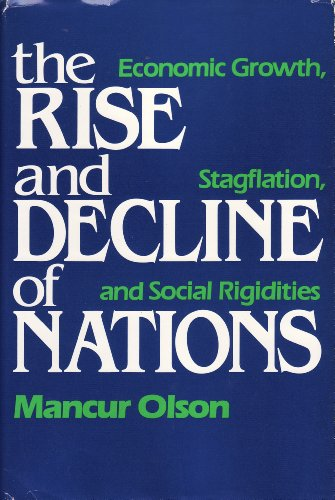 9780300023077: The Rise and Decline of Nations: Economic Growth, Stagflation and Social Rigidities
