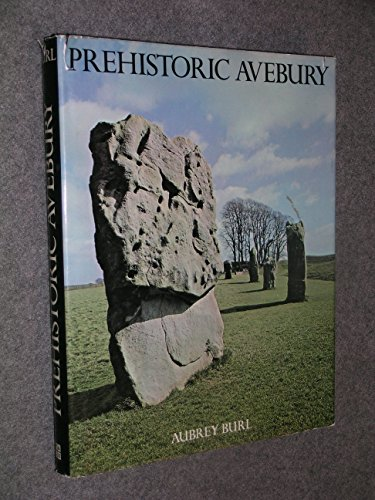 Prehistoric Avebury: Aubrey Burl
