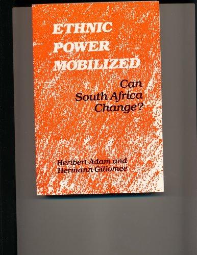 Ethnic Power Mobilized: Can South Africa Change?: Adam, Heribert;Giliomee, Hermann