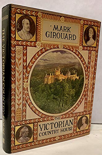 THE VICTORIAN COUNTRY HOUSE [revised and Enlarged edition]: Girouard, Mark