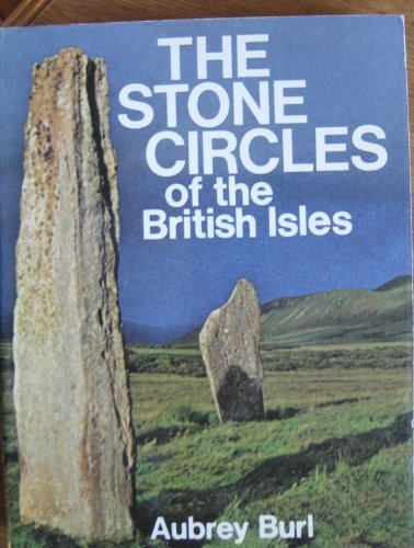 The Stone Circles of the British Isles: Dr. Aubrey Burl