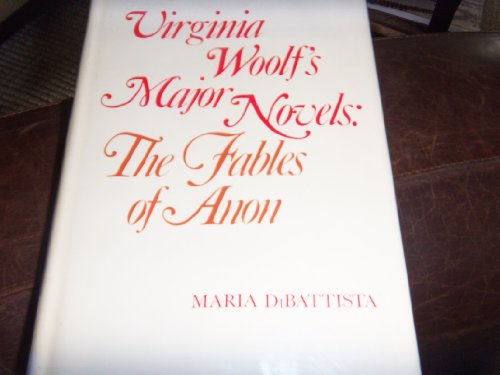 9780300024029: Virginia Woolf's Major Novels: The Fables of Anon