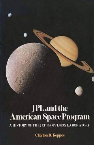 JPL and the American Space Program: A History of the Jet Propulsion Laboratory (The Planetary Exp...
