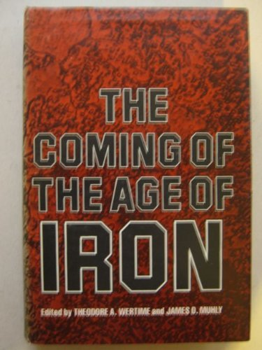 9780300024258: The Coming of the Age of Iron