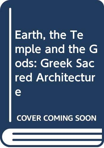 9780300024319: Earth, the Temple and the Gods: Greek Sacred Architecture